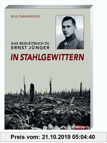Gebr. - Das Begleitbuch zu Ernst Jünger In Stahlgewittern