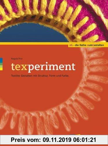 Gebr. - texperiment: Textiles Gestalten mit Struktur, Form und Farbe