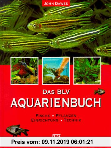Gebr. - Das BLV Aquarienbuch. Fische, Pflanzen, Einrichtung, Technik