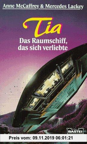 Gebr. - Tia. Das Raumschiff, das sich verliebte. Science Fiction Roman.