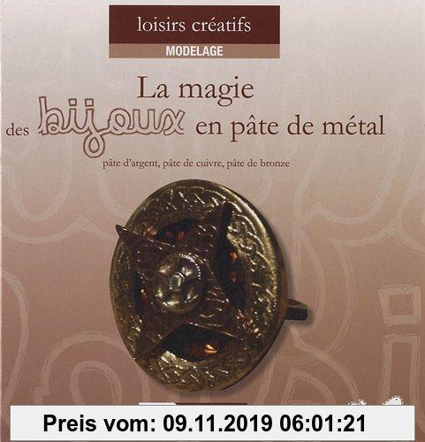 Gebr. - La Magie des Bijoux en Pâte de Métal (pâte d'argent, pâte de bronze et pâte de cuivre)