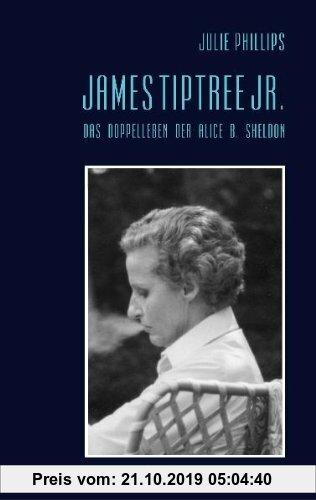 Gebr. - James Tiptree Jr. - Das Doppelleben der Alice B. Sheldon