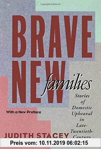 Gebr. - Brave New Families: Stories of Domestic Upheaval in Late Twentieth-century America