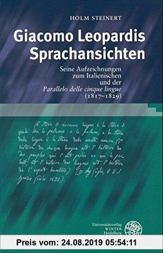 Gebr. - Giacomo Leopardis Sprachansichten: Seine Aufzeichnungen zum Italienischen und der 'Parallelo delle cinque lingue' (1817-1829) (Studia Romanica