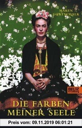 Gebr. - Die Farben meiner Seele: Die Lebensgeschichte der Frida Kahlo
