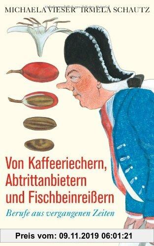 Gebr. - Von Kaffeeriechern, Abtrittanbietern und Fischbeinreißern: Berufe aus vergangenen Zeiten