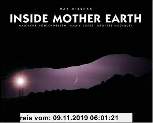 Gebr. - Inside Mother Earth: Magische Höhlenwelten /Magic Caves /Grottes Magiques