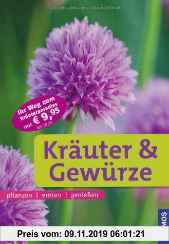 Gebr. - Kräuter & Gewürze: pflanzen, ernten, genießen