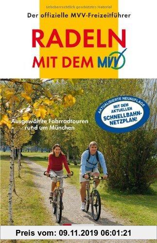 Gebr. - Radeln mit dem MVV: Ausgewählte Fahrradtouren rund um München