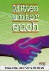 Gebr. - Mitten unter euch, Neuausgabe für Nordrhein-Westfalen und Niedersachsen, 7./8. Jahrgangsstufe