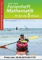 Gebr. - Fit für die 5. Klasse - Mathematik. Übungsheft mit Lösungsteil: Mein tolles Ferienheft