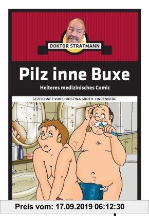Gebr. - Pilz inne Buxe: Heiteres medizynisches Comic