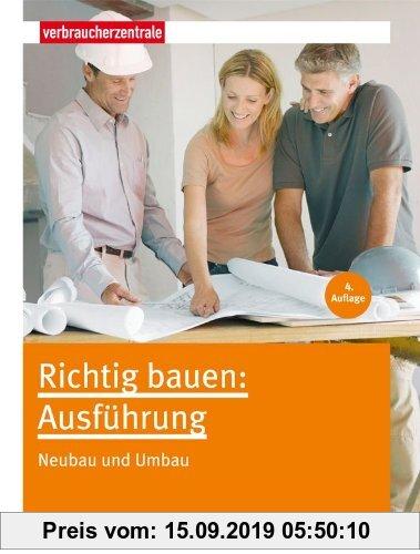 Gebr. - Richtig bauen: Ausführung: Neubau und Umbau