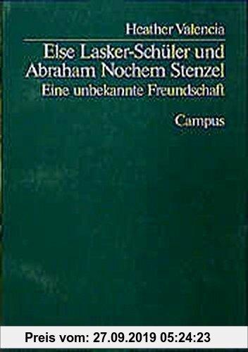Gebr. - Else Lasker-Schüler und Abraham Nochem Stenzel: Eine unbekannte Freundschaft (Campus Judaica)