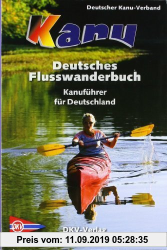 Gebr. - Deutsches Flusswanderbuch: Kanuführer für Deutschland