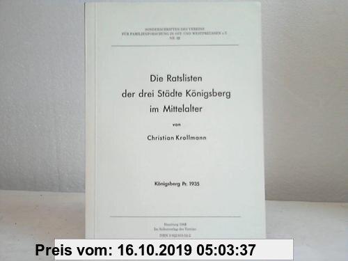 Gebr. - Die Ratslisten der drei Städte Königsberg im Mittelalter