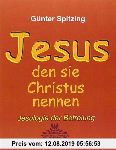 Gebr. - JESUS den sie Christus nennen: Jesulogie der Befreiung