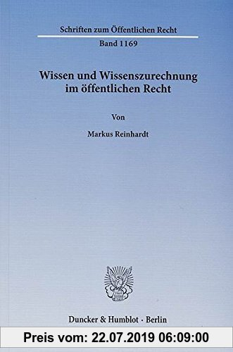 Gebr. - Wissen und Wissenszurechnung im öffentlichen Recht.: Unter besonderer Berücksichtigung von Anforderungen an die Organisation und Folgen ihrer