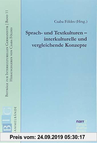 Gebr. - Sprach- und Textkulturen – interkulturelle und vergleichende Konzepte (Beiträge zur Interkulturellen Germanistik)