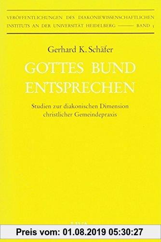 Gebr. - Gottes Bund entsprechen: Studien zur diakonischen Dimension christlicher Gemeindepraxis