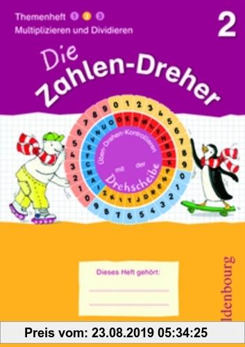 Gebr. - Die Zahlen-Dreher: 2. Schuljahr - Multiplizieren und Dividieren: Übungsheft mit Lösungsheft und Drehscheibe