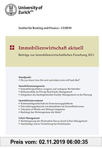 Gebr. - Immobilienwirtschaft aktuell: Beiträge zur immobilienwirtschaftlichen Forschung 2011 (CUREM)