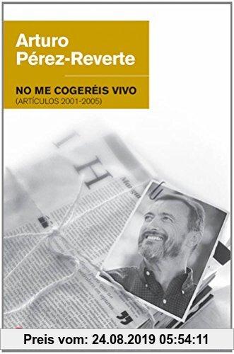 Gebr. - No me cogeréis vivo (Artículos 2001-2005) (FORMATO GRANDE, Band 730014)