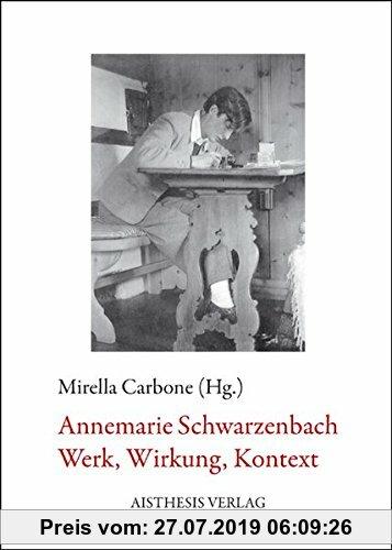 Gebr. - Annemarie Schwarzenbach: Werk, Wirkung, Kontext