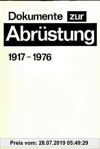 Gebr. - Dokumente zur Abrüstung 1917-1976