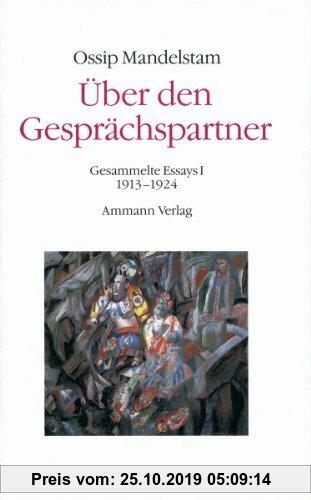 Gebr. - Über den Gesprächspartner - Gespräch über Dante (2 Bde.): Gesammelte Essays (Ossip Mandelstam, Das Gesamtwerk)