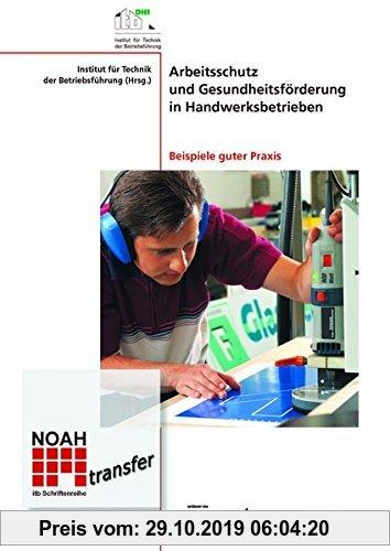 Gebr. - Arbeitsschutz und Gesundheitsförderung in Handwerksbetrieben: Beispiele guter Praxis