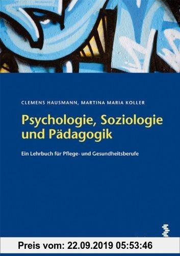 Gebr. - Psychologie, Soziologie und Pädagogik: Ein Lehrbuch für Pflege- und Gesundheitsberufe