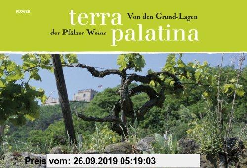 Gebr. - Terra Palatina: Von den Grund-Lagen des Pfälzer Weins