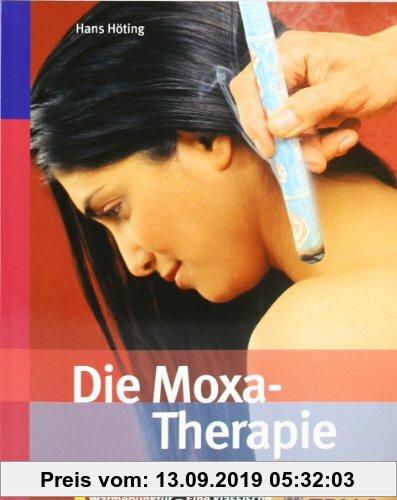 Gebr. - Die Moxa-Therapie: Wärmepunktur - Eine klassische chinesische Heilmethode
