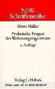 Gebr. - NJW-Schriftenreihe (Schriftenreihe der Neuen Juristischen Wochenschrift), H.43, Praktische Fragen des Wohnungseigentums