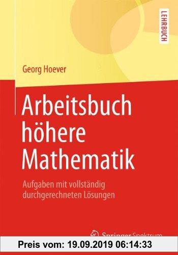 Gebr. - Arbeitsbuch höhere Mathematik: Aufgaben mit vollständig durchgerechneten Lösungen (Springer-Lehrbuch)