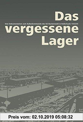 Gebr. - Das vergessene Lager: Eine Dokumentation zum Außenkommado des KZ Buchenwald in Halle/Saale 1944/45