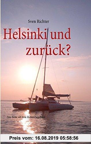 Gebr. - Helsinki und zurück?: Eine Reise auf dem Elektro-Segelboot