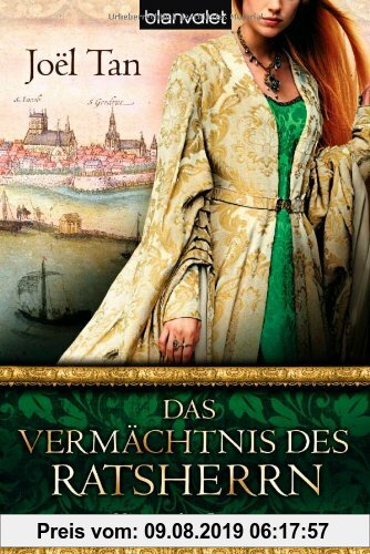 Gebr. - Das Vermächtnis des Ratsherrn: Historischer Roman