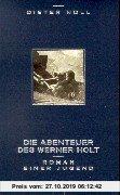Gebr. - Die Abenteuer des Werner Holt. Roman einer Jugend.