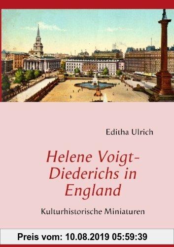 Gebr. - Helene Voigt-Diederichs in England: Kulturhistorische Miniaturen