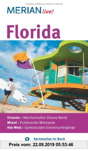 Gebr. - Florida: MERIAN live!  Mit Kartenatlas im Buch und Extra-Karte zum Herausnehmen: Orlando: Märchenhaftes Disney World. Miami: Pulsierende Metr