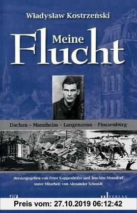 Gebr. - Meine Flucht. Gefangenschaft und Überleben in den Lagern Mannheim-Sandhofen, Langenzenn und Flossenbürg 1944/45