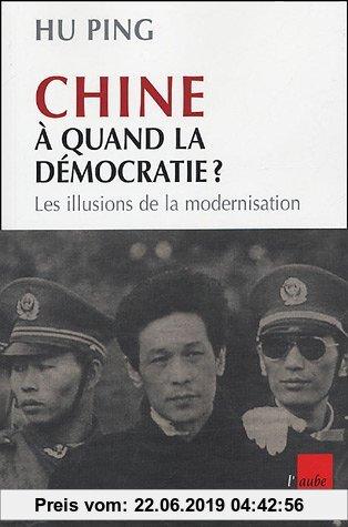 Gebr. - Chine, à quand la démocratie ? : Les illusions de la modernisation (Monde Cours)