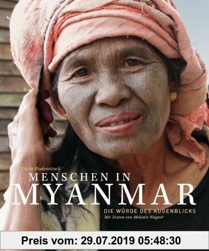 Gebr. - Bildband Menschen in Myanmar: Eine Bilderreise durch das geheimnisvolle Land in Südostasien, mit faszinierenden Aufnahmen der Kultur und Lands