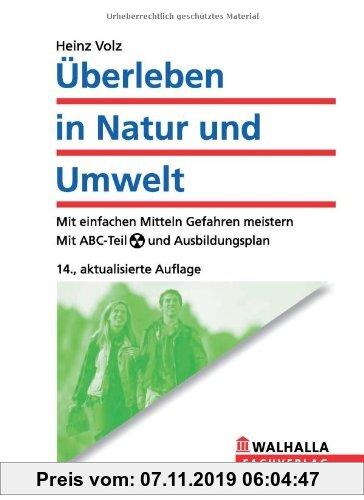 Gebr. - Überleben in Natur und Umwelt: Mit einfachen Mitteln Gefahren meistern. Mit ABC-Teil und Ausbildungsplan
