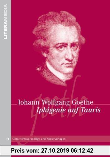 Gebr. - Iphigenie auf Tauris: Handreichungen für den Unterricht. Unterrichtsvorschläge und Kopiervorlagen