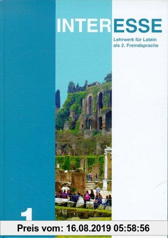Gebr. - Interesse - Lehrwerk für Latein. Ausgabe für Bayern: Interesse, Ausgabe Bayern, Bd.1, Lektionen 1-25