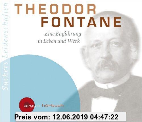 Gebr. - Suchers Leidenschaften: Theodor Fontane: Eine Einführung in Leben und Werk