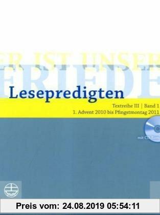 Gebr. - Er ist unser Friede. Lesepredigten Textreihe III/Bd. 1 - Broschur + CD: 1. Advent 2010 bis Pfingstmontag 2011
